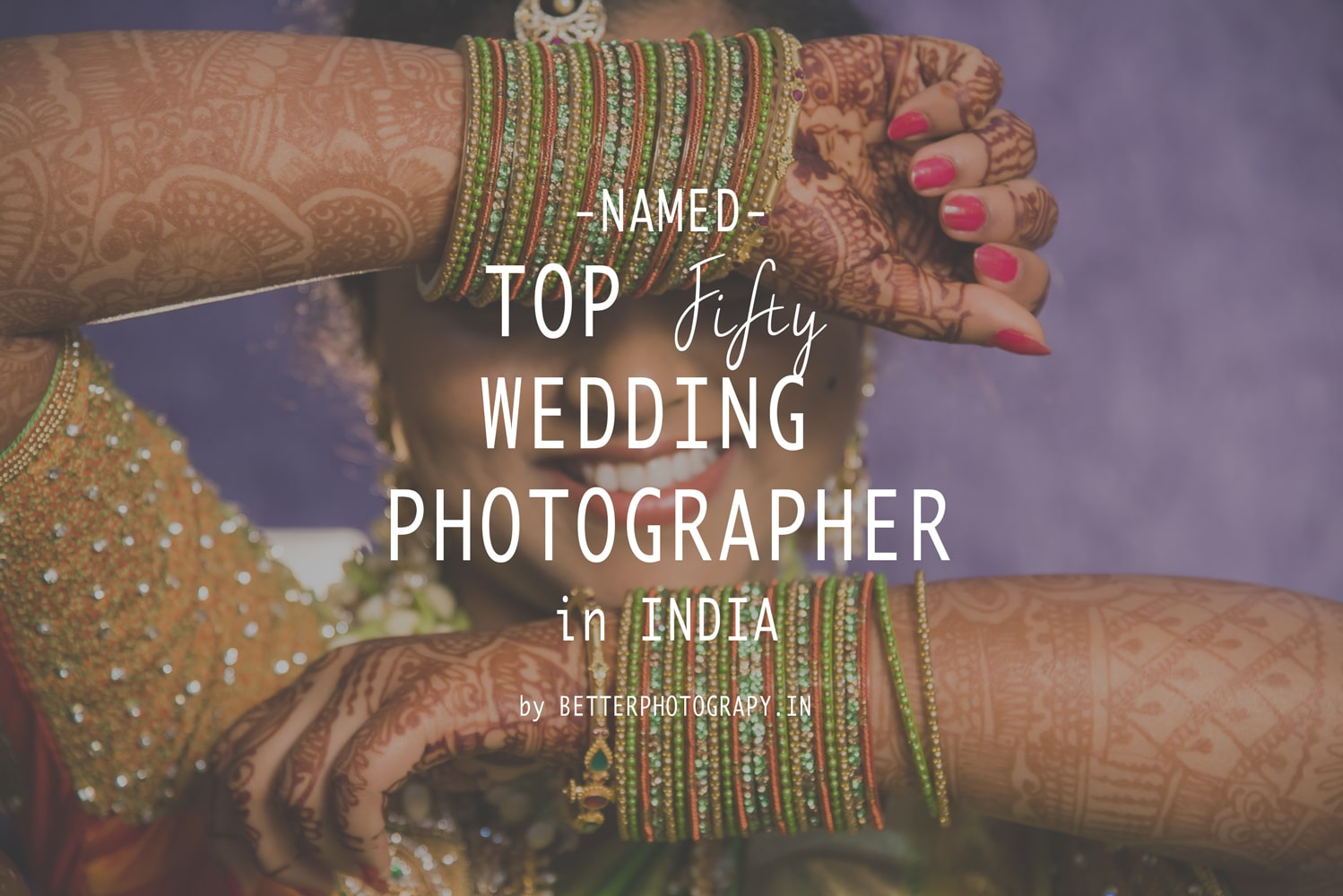 Top 50 Wedding Photographers in India – Canon BP WPOY